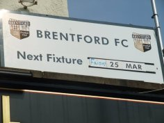 Next match at Brentford sign